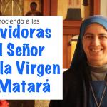 Conociendo a las Servidoras del Señor y la Virgen de Matará